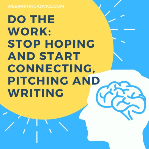 Do the Work: Stop Hoping and Start Connecting, Pitching and Writing