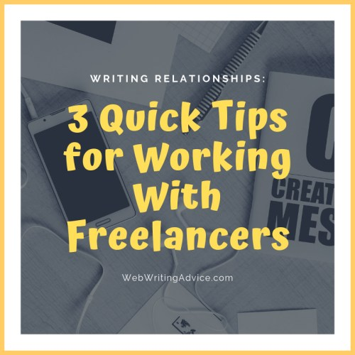Writing Relationships: 3 Quick Tips for Working With Freelancers