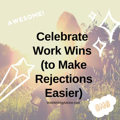Celebrate Work Wins (to Make Rejections Easier)