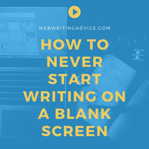 How to Never Start Writing on a Blank Screen