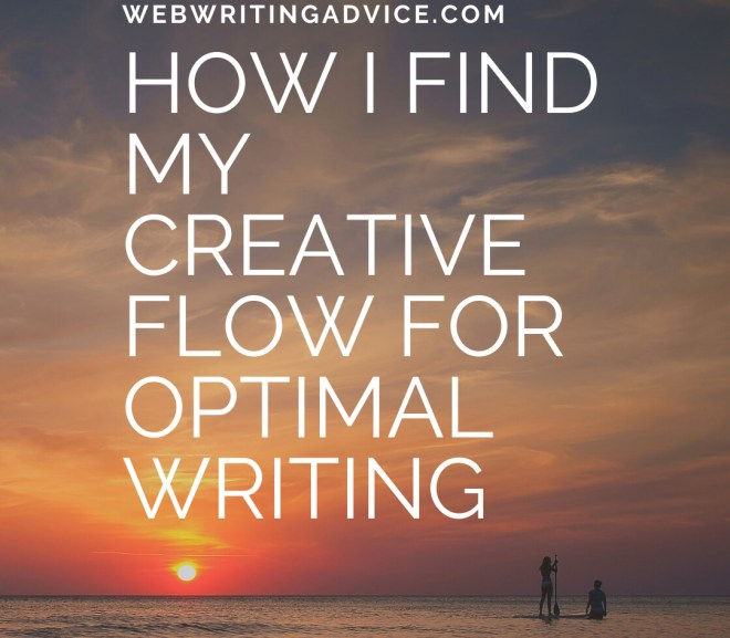How I Find My Creative Flow for Optimal Writing