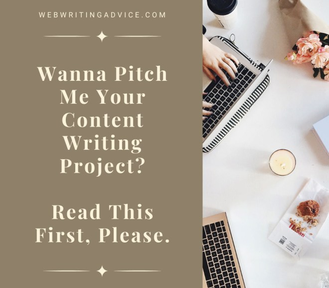 Wanna Pitch Me Your Content Writing Project? Read This First, Please.
