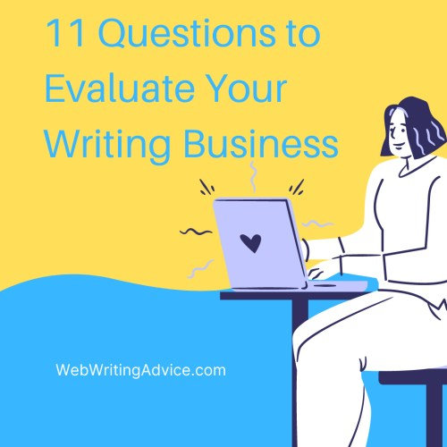 woman at laptop with the words 11 Questions to Evaluate Your Writing Business over the picture