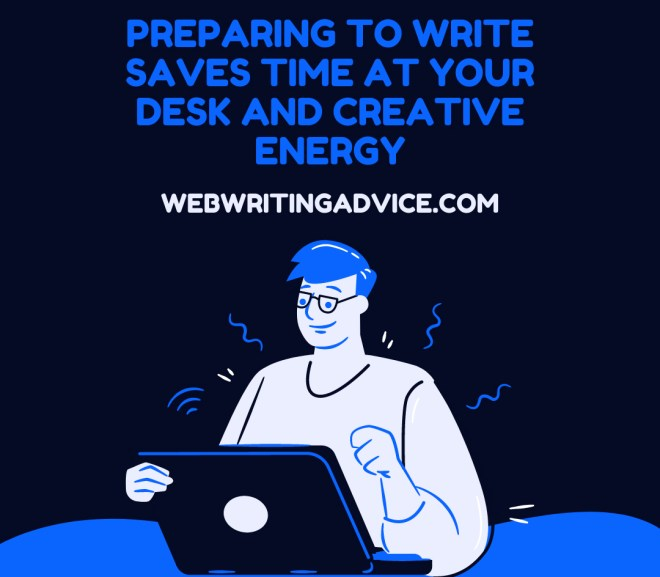 Preparing to Write Saves Time at Your Desk and Creative Energy