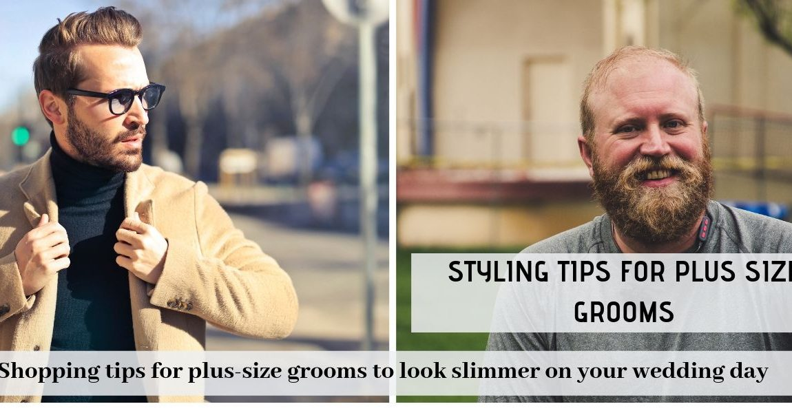 Styling tips for plus sized grooms