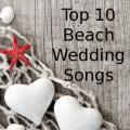 Last dance beach wedding songs