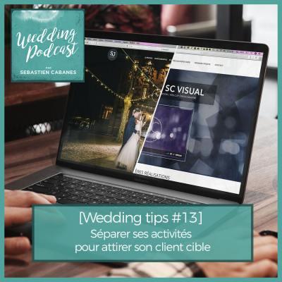 [Wedding Tips #13] Séparer ses activités pour attirer son client cible