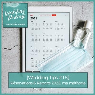 [Wedding Tips #18] Réservations & Reports 2022, ma méthode