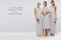 12 Stunning Sparkly Bridesmaid Dresses for a Winter ...