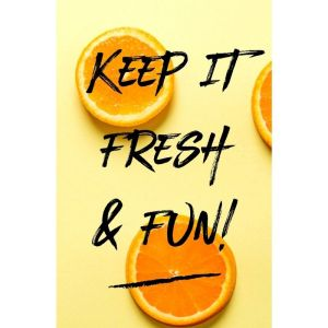 Keep It Fresh And Fun - Cover Design