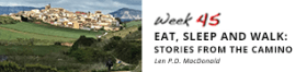 Week 45 - Eat, Sleep and Walk: Stories from the Camino