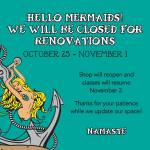 Mermaids & Sailors closed for renovations October 25-November1