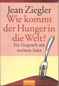 Wie kommt der Hunger in die Welt