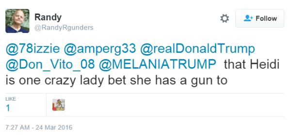 Randy @RandyRgunders @78izzie @amperg33 @realDonaldTrump @Don_Vito_08 @MELANIATRUMP that Heidi is one crazy lady bet she has a gun to