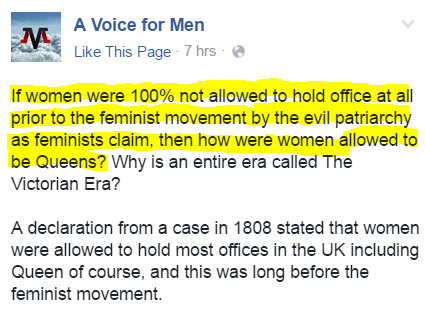 If women were 100% not allowed to hold office at all prior to the feminist movement by the evil patriarchy as feminists claim, then how were women allowed to be Queens? Why is an entire era called The Victorian Era? A declaration from a case in 1808 stated that women were allowed to hold most offices in the UK including Queen of course, and this was long before the feminist movement.
