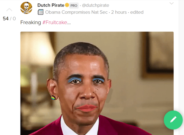 Dutch PiratePRO · @dutchpirate 📰 Obama Compromises Nat Sec · 3 hours · edited Freaking #Fruitcake...