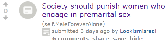 Society should punish women who engage in premarital sex (self.MaleForeverAlone) submitted 3 days ago by Lookismisreal