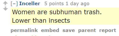 Inceller 5 points 1 day ago Women are subhuman trash. Lower than insects