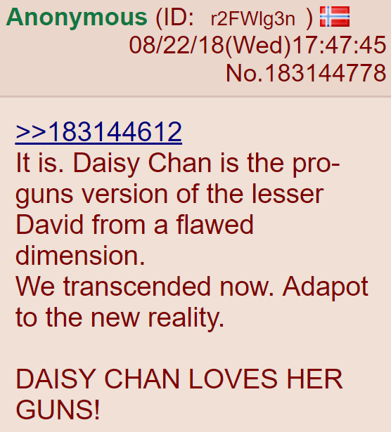 It is. Daisy Chan is the pro-guns version of the lesser David from a flawed dimension. We transcended now. Adapot to the new reality. DAISY CHAN LOVES HER GUNS!
