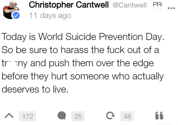 Today is World Suicide Prevention Day. So be sure to harass the fuck out of a tr--ny and push them over the edge before they hurt someone who actually deserves to live.