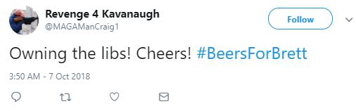Revenge 4 Kavanaugh  @MAGAManCraig1 Follow Follow @MAGAManCraig1 More Owning the libs! Cheers! #BeersForBrett