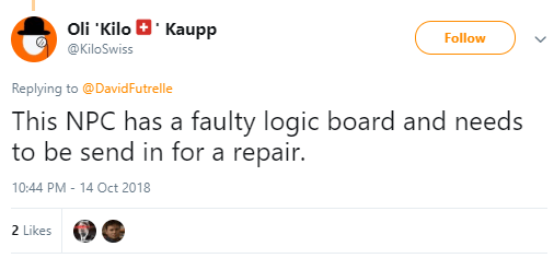 Oli 'Kilo 🇨🇭' Kaupp  @KiloSwiss Follow Follow @KiloSwiss More Replying to @DavidFutrelle This NPC has a faulty logic board and needs to be send in for a repair.