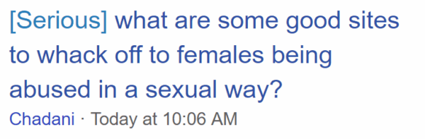 [Serious] what are some good sites to whack off to females being abused in a sexual way?