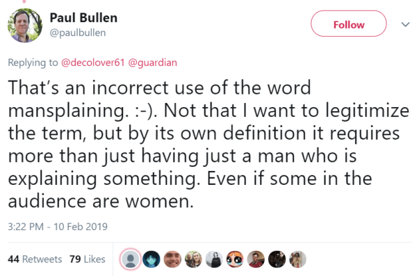 That's an incorrect use of the word mansplaining. :-). Not that I want to legitimize the term, but by its own definition it requires more than just having just a man who is explaining something. Even if some in the audience are women.