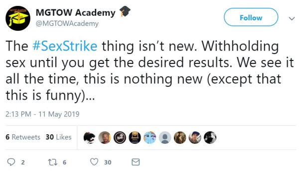 MGTOW Academy  🎓 ‏   @MGTOWAcademy Follow Follow @MGTOWAcademy More The #SexStrike thing isn't new. Withholding sex until you get the desired results. We see it all the time, this is nothing new (except that this is funny)...
