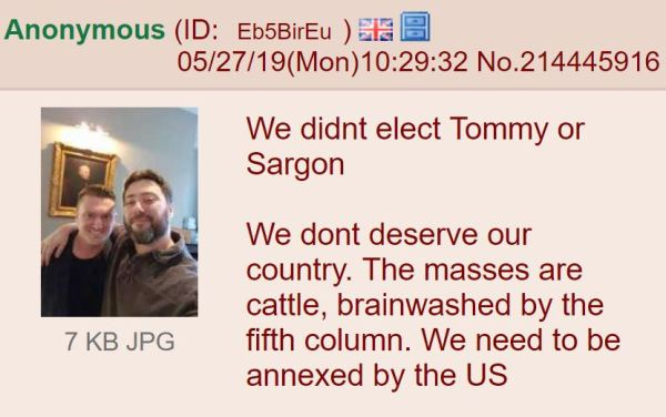 We didnt elect Tommy or Sargon  We dont deserve our country. The masses are cattle, brainwashed by the fifth column. We need to be annexed by the US