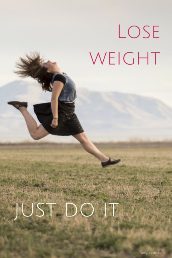 Lose weight just do it
