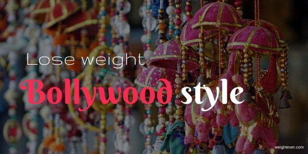 Lose weight bollywood style