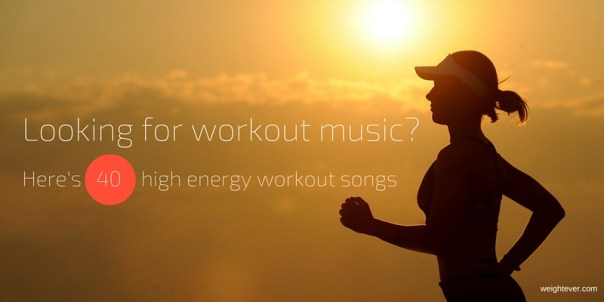 workout music: 40 workout songs