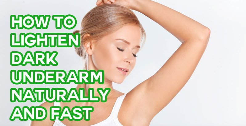 How to Lighten Dark Underarm Naturally and Fast