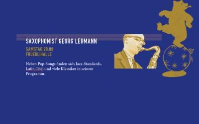 SAXOPHONIST GEORG LEHMANN: SAMSTAG 20.00 FRÜEBLIHALLE