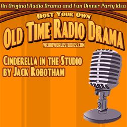Cinderella in the Studio - A comedy by Jack Robotham