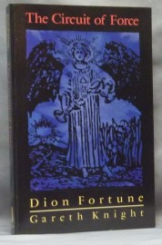 The Circuit of Force: Occult Dynamics of the Etheric Vehicle | Dion FORTUNE,  Gareth Knight | First Edition Thus