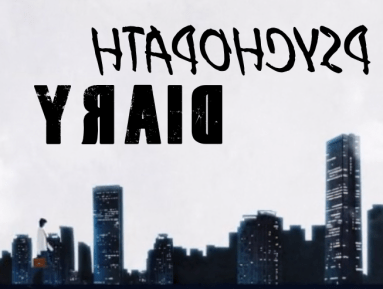 Psychopath Diary end credits