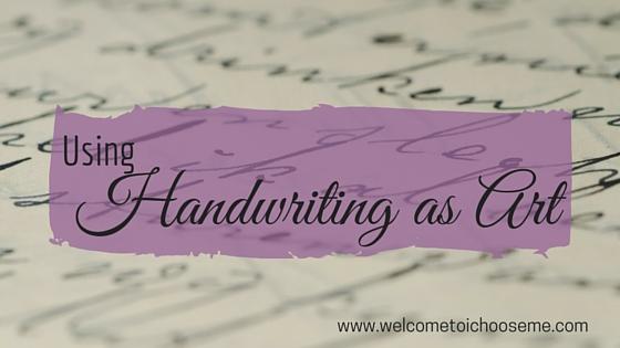 Using Handwriting as Art - I Choose Me