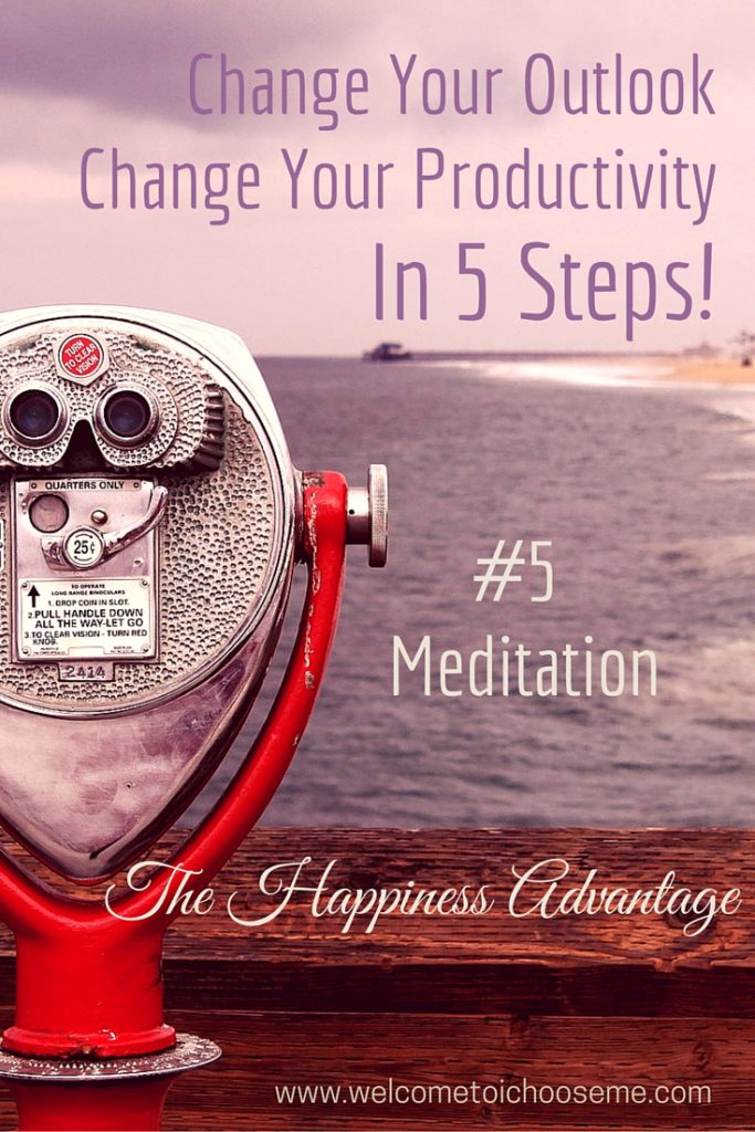 Change Your Outlook - The Happiness Advantage #5 Meditation - I Choose Me