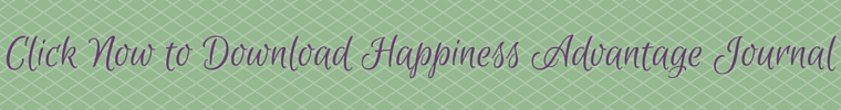 Click to Download Button - The Happiness Advantage Journal Guide - I Choose Me