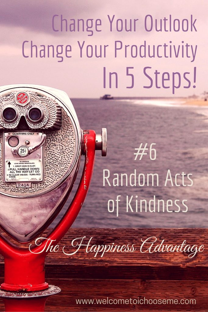 Change Your Outlook - The Happiness Advantage #6 Kindness- I Choose Me Pin