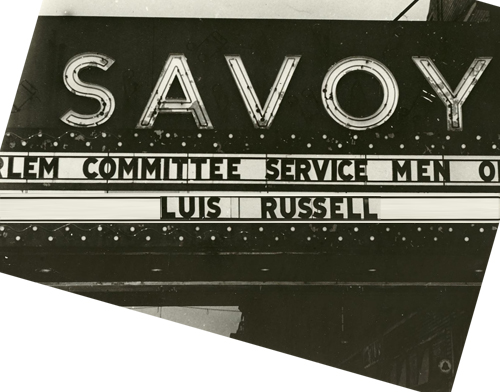 1944 – Savoy Ballroom Marquee in 1944 advertising Luis Russell's band. Source: Photo courtesy of the Frank Driggs Collection.