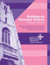 Building an Inclusive Church: A Welcoming Toolkit version 2.0