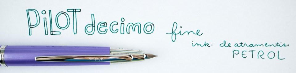 Pilot Decimo Fountain Pen