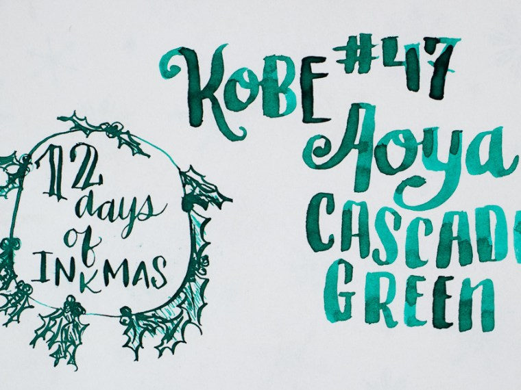 12 Days of Inkmas: Kobe #47 Aoya Cascade Green