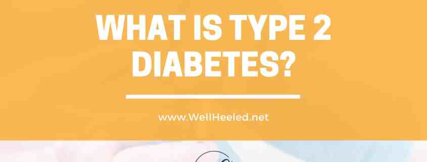 What is Type 2 Diabetes by Well Heeled