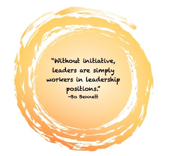 Without initiative, leaders are simply workers in leadership positions.  By Bo Bennett