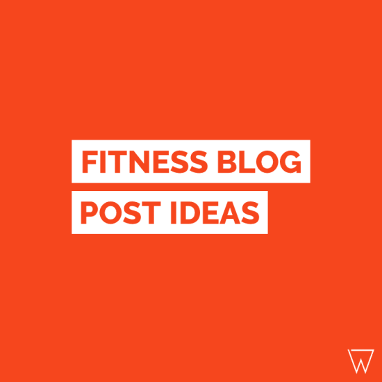 Fitness Blog Post Ideas