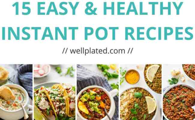 15 Healthy Instant Pot Recipes That Anyone Can Make